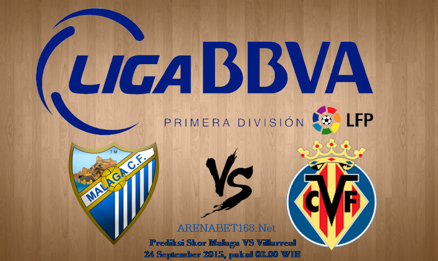 Prediksi Skor Malaga VS Villarreal 24 September 2015