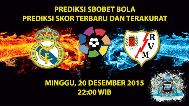Prediksi Skor Real Madrid VS Rayo Vallecano 20 Desember 2015