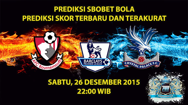 Prediksi Skor Bournemouth VS Crystal Palace 26 Desember 2015