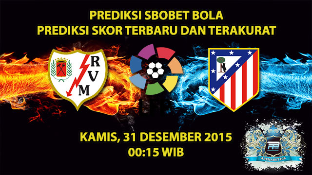 prediksi-skor-rayo-vallecano-vs-atletico-madrid-31-desember-2015