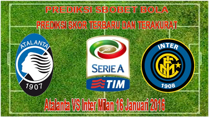 Atalanta VS Inter Milan 16 Januari 2016