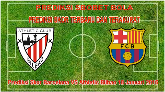 Prediksi Skor Barcelona VS Athletic Bilbao 18 Januari 2016