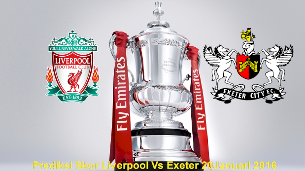 Prediksi Pertandingan Liverpool VS Exeter City 21 Januari 2016