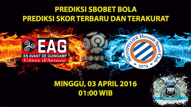 Prediksi Skor Guingamp VS Montpellier 03 April 2016