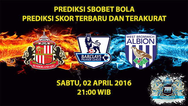 Prediksi Skor Sunderland VS West Brom 02 April 2016