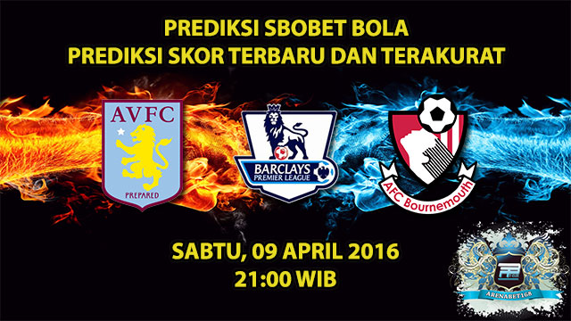 Prediksi Skor Aston Villa VS Bournemouth 09 April 2016