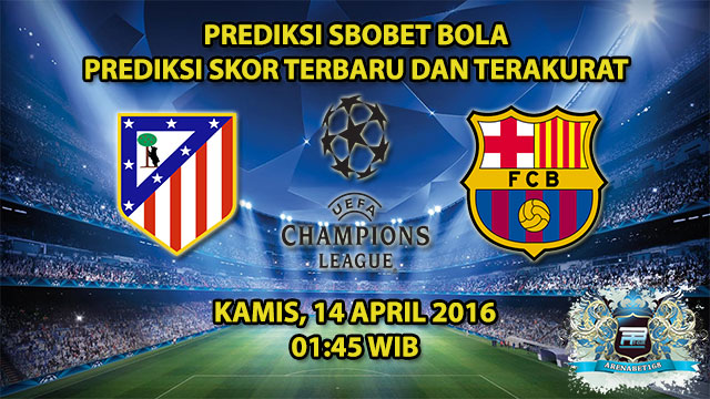 Prediksi Skor Atletico Madrid VS Barcelona 14 April 2016