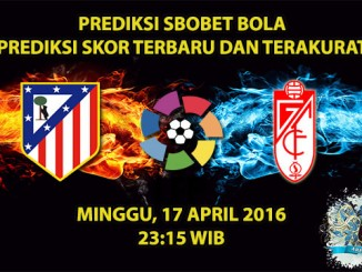 Prediksi Skor Atletico Madrid VS Granada 17 April 2016