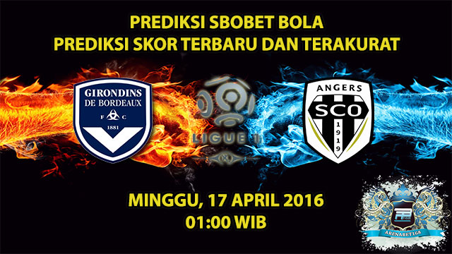 Prediksi Skor Bordeaux VS Angers 17 April 2016