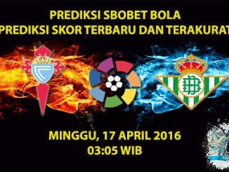 Prediksi Skor Celta Vigo VS Real Betis 17 April 2016