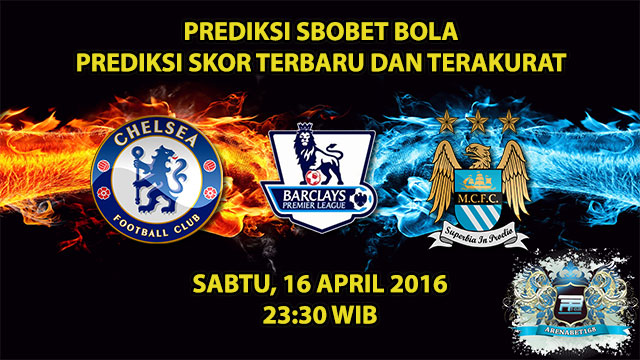 Prediksi Skor Chelsea VS Manchester City 16 April 2016