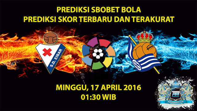 Prediksi Skor Eibar VS Real Sociedad 17 April 2016