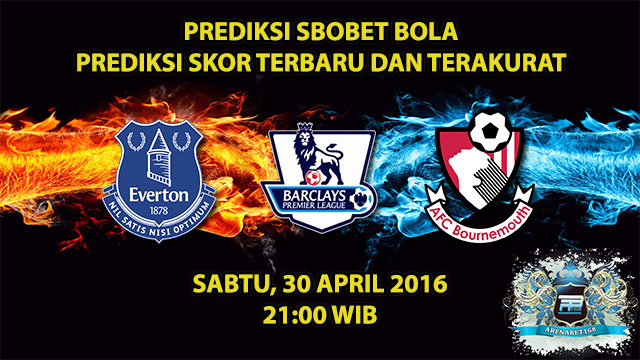 Prediksi Skor Everton VS Bournemouth 30 April 2016