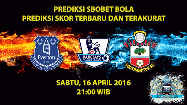 Prediksi Skor Everton VS Southampton 16 April 2016