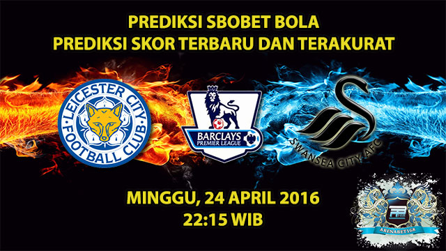 Prediksi Skor Leiccester VS Swansea 24 April 2016