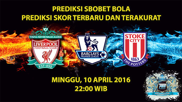 Prediksi Skor Liverpool VS Stoke 10 April 2016