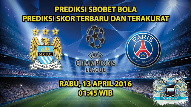 Prediksi Skor Manchester City VS PSG 13 April 2016