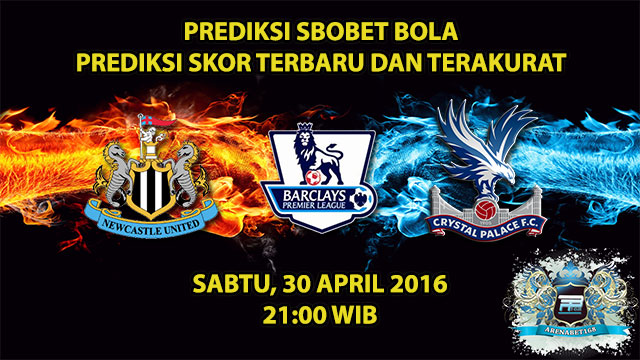 Prediksi Skor Newcastle VS Crystal Palace 30 April 2016