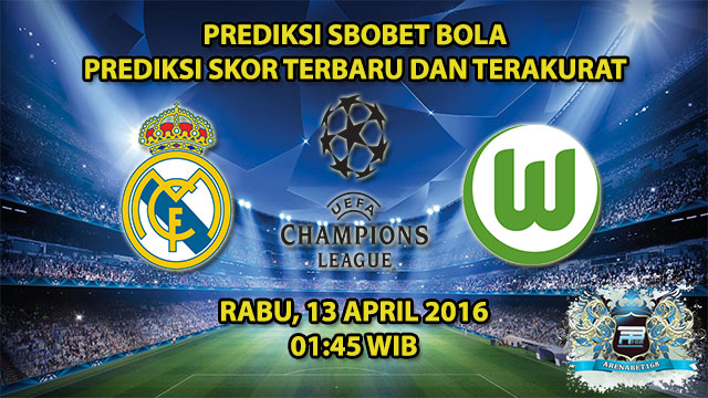 Prediksi Skor Real Madrid VS Wolfsburg 13 April 2016