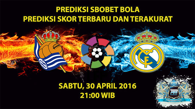 Prediksi Skor Real Sociedad VS Real Madrid 30 April 2016