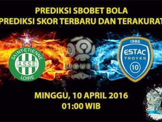Prediksi Skor Saint Etienne VS Troyes 10 April 2016