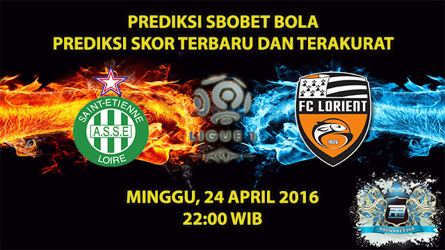 Prediksi Skor Saint Etienne Vs Lorient 24 April 2016
