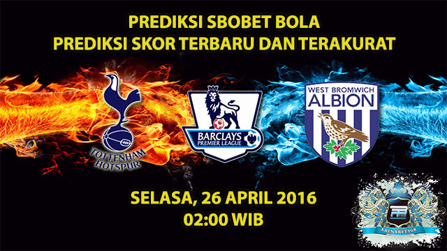 Prediksi Skor Tottenham VS West Brom 26 April 2016