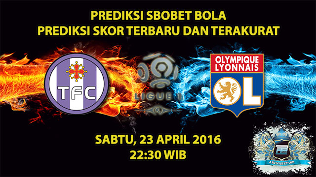 Prediksi Skor Toulouse VS Lyon 23 April 2016