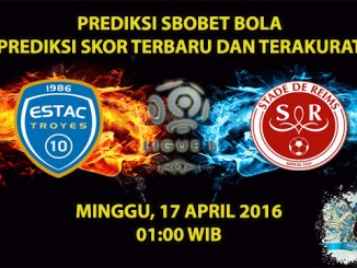 Prediksi Skor Troyes VS Reims 17 April 2016