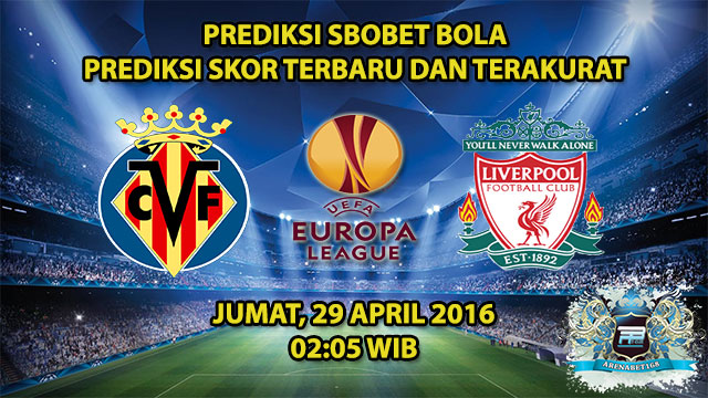 Prediksi Skor Villarreal VS Liverpool 29 April 2016