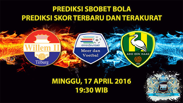 Prediksi Skor Willem II VS ADO Den Haag 17 April 2016